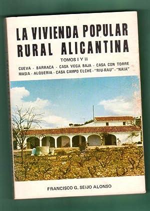 LA VIVIENDA POPULAR RURAL ALICANTINA. Tomos I: SEIJO ALONSO, Francisco