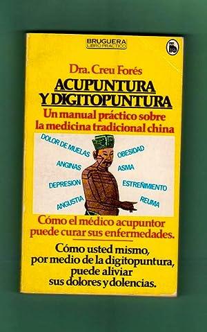 ACUPUNTURA Y DIGITOPUNTURA : un manual práctico: FORES, Creu [C.