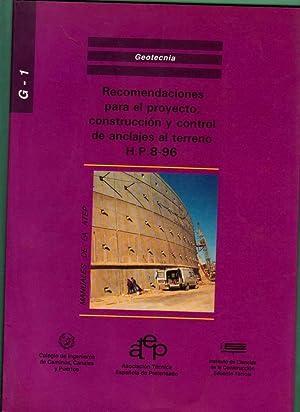 RECOMENDACIONES PARA EL PROYECTO, CONSTRUCCION Y CONTROL DE ANCLAJES AL TERRENO H.P.8-96.: ...