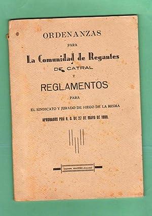 ORDENANZAS PARA LA COMUNIDAD DE REGANTES DE CATRAL Y REGLAMENTOS PARA EL SINDICATO Y JURADO DE ...