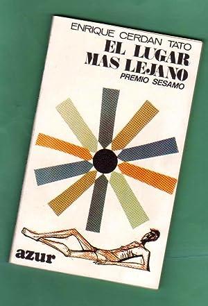 EL LUGAR MAS LEJANO : narraciones. [El lugar más lejano]: CERDAN TATO, Enrique [E. Cerdán ...