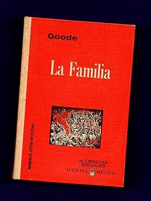 LA FAMILIA. [La familia]: GOODE, William J. [W.J. Goode]