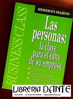 LAS PERSONAS : LA CLAVE PARA EL EXITO DE SU EMPRESA.: MAHON, Heberto