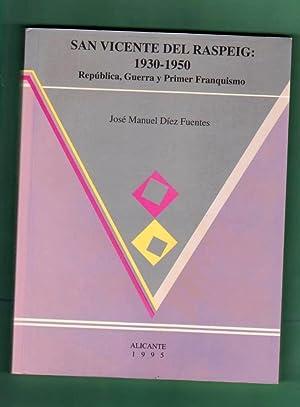 SAN VICENTE DEL RASPEIG : 1930-1950 : República, Guerra y Primer Franquismo. [San Vicente ...
