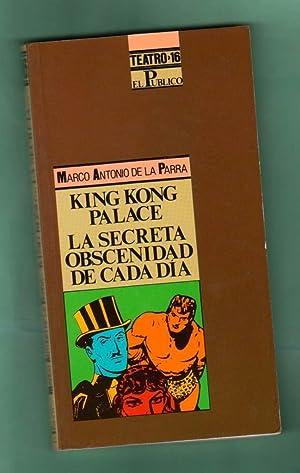 KING KONG PALACE y LA SECRETA OBSCENIDAD: PARRA, Marco Antonio
