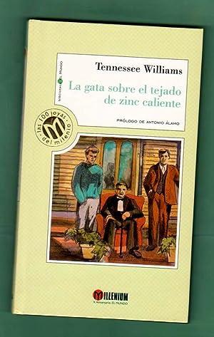 LA GATA SOBRE EL TEJADO DE ZINC: WILLIAMS, Tennessee [T.