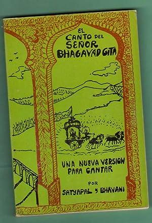 EL CANTO DEL SEÑOR = BHAGAVAD GITA : una nueva versión para cantar. [El canto del Se&...