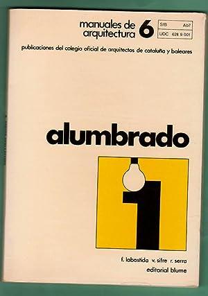 MANUALES DE ARQUITECTURA. 6 : ALUMBRADO 1.: LABASTIDA AZEMAR, Francisco