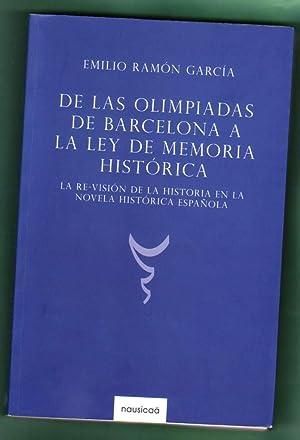 DE LAS OLIMPIADAS DE BARCELONA A LA LEY DE MEMORIA HISTORICA : la re-visión de la historia ...