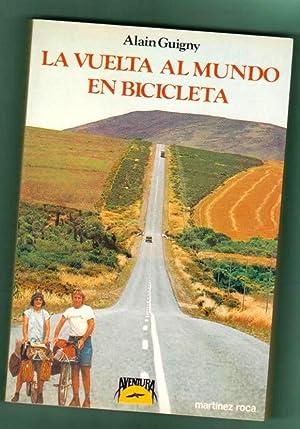 LA VUELTA AL MUNDO EN BICICLETA. [La vuelta al mundo en bicicleta]: GUIGNY, Alain [A. Guigny]