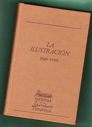 LA ILUSTRACION (SIGLO XVIII). (Historia de la literatura española, volumen 7). [Historia de ...