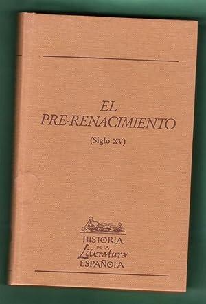 EL PRE-RENACIMIENTO (SIGLO XV). (Historia de la literatura española, volumen 3). [Historia de la ...