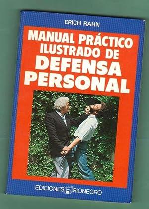 MANUAL PRACTICO ILUSTRADO DE DEFENSA PERSONAL. [Manual: RAHN, Erich [E.