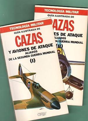 GUIA ILUSTRADA DE CAZAS Y AVIONES DE ATAQUE ALIADOS DE LA SEGUNDA GUERRA MUNDIAL, I y II. (2 tomos)...