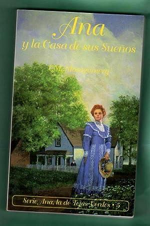ANA Y LA CASA DE SUS SUEÑOS. (Ana, la de Tejas Verdes, 5). [Ana y la casa de sus sueñ...