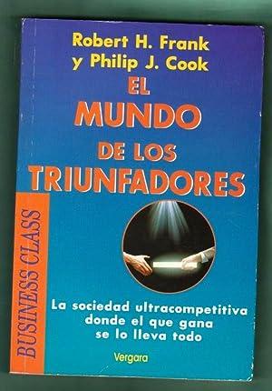 EL MUNDO DE LOS TRIUNFADORES. [El mundo de los triunfadores]: FRANK, Robert H. [R. H. Frank] ; COOK...