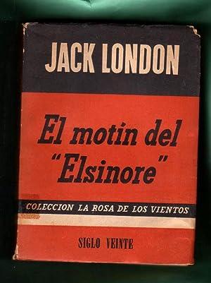 EL MOTIN DEL ELSINORE. [El motín del Elsinore]: LONDON, Jack [J. London]