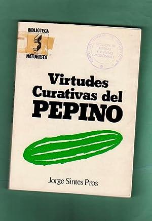 VIRTUDES CURATIVAS DEL PEPINO. [Virtudes curativas del: SINTES PROS, Jorge