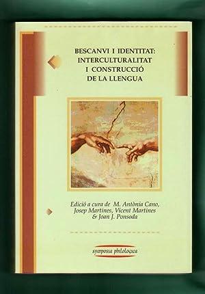 BESCANVI I IDENTITAT : INTERCULTURALITAT I CONSTRUCCIO: CANO, M. Antònia