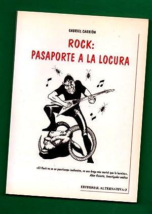 ROCK : PASAPORTE A LA LOCURA. [Rock, pasaporte a la locura]: CARRION LOPEZ, Gabriel [G. Carrión ...
