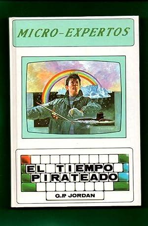 EL TIEMPO PIRATEADO. (Micro - expertos).: JORDAN, G. P. [G.P. Jordan]
