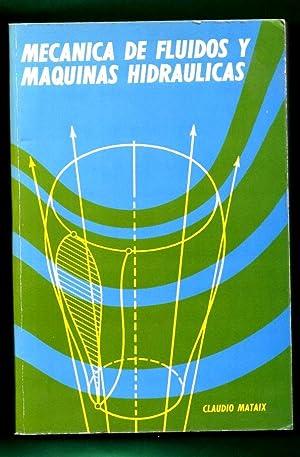 MECANICA DE FLUIDOS Y MAQUINAS HIDRAULICAS.: MATAIX, Claudio [C.