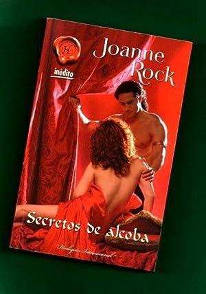 SECRETOS DE ALCOBA. [Secretos de alcoba]: ROCK, Joanne [J.