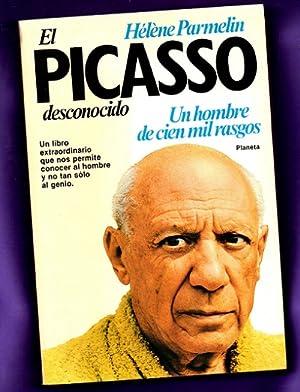 EL PICASSO DESCONOCIDO : un hombre de cien mil rasgos. [El Picasso desconocido]: PARMELIN, Hélène [...