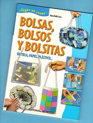 BOLSAS, BOLSOS Y BOLSITAS : de tela, papel, plástico. [Bolsas, bolsos y bolsitas]: DALLA ...
