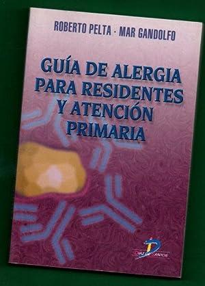 GUIA DE ALERGIA PARA RESIDENTES Y ATENCION PRIMARIA.: PELTA FERNANDEZ, Roberto [R. Pelta Fernández,...