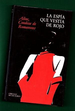 LA ESPIA QUE VESTIA DE ROJO.: ROMANONES, Aline, Condesa