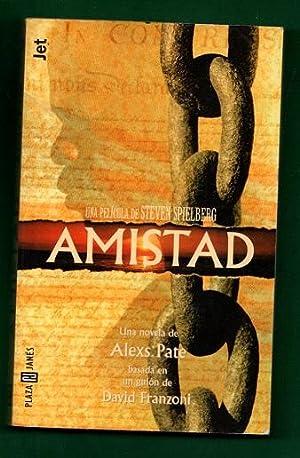 AMISTAD.: PATE, Alexs