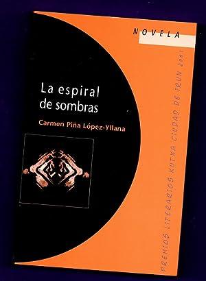 LA ESPIRAL DE SOMBRAS.: PIÑA LOPEZ-YLLANA, Carmen