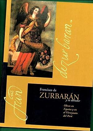 FRANCISCO DE ZURBARAN Y SU OBRADOR : MARIN MEDINA, José