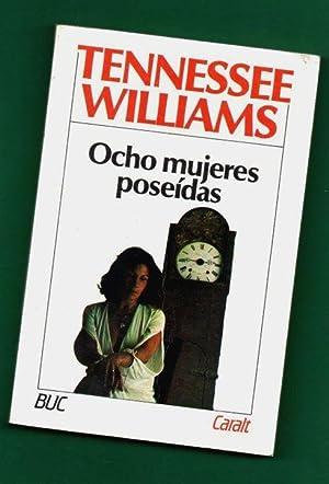 OCHO MUJERES POSEIDAS. [8 mujeres poseídas]: WILLIAMS, Tennessee [T.