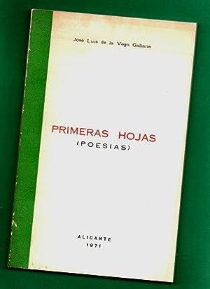 PRIMERAS HOJAS (POESIAS). [Primeras hojas : (poesías)]: VEGA GALIANA, José