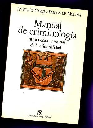 MANUAL DE CRIMINOLOGIA : introducción y teorías: GARCIA-PABLOS DE MOLINA,