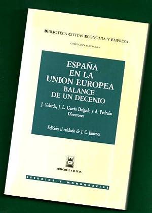 ESPAÑA EN LA UNION EUROPEA, BALANCE DE: VELARDE, Juan [J.