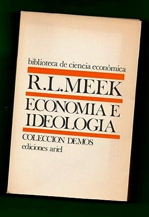 ECONOMIA E IDEOLOGIA Y OTROS ENSAYOS : MEEK, Ronald L.