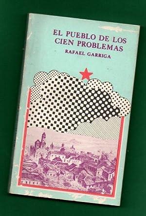 EL PUEBLO DE LOS CIEN PROBLEMAS.: GARRIGA, Rafael [R.