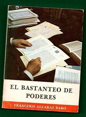 EL BASTANTEO DE PODERES.: ALCARAZ BARO, Francisco