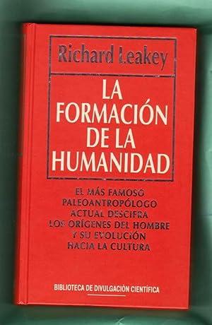 LA FORMACION DE LA HUMANIDAD. [La formación de la humanidad]: LEAKEY, Richard [R. Leakey]
