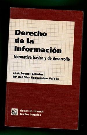 DERECHO DE LA INFORMACION : normativa básica: ASENSI SABATER, José