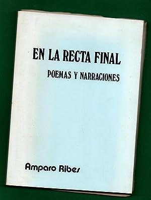 EN LA RECTA FINAL : poemas y narraciones. (+ poema manuscrito).: RIBES LLORCA, Amparo [A. Ribes ...
