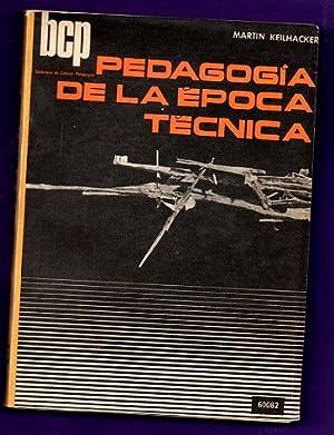 PEDAGOGIA DE LA EPOCA TECNICA.: KEILHACKER, Martin