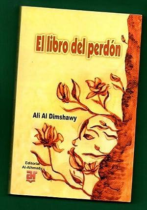 EL LIBRO DEL PERDON (edición bilingüe): AL-DIMSHAWY, Ali