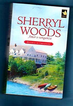 AMOR O VENGANZA. (Historias de Chesapeake).: WOODS, Sherryl (S. Woods)
