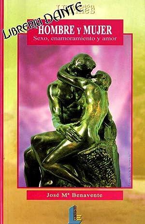 HOMBRE Y MUJER : sexo, enamoramiento y: BENAVENTE, José María