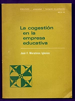 LA COGESTION EN LA EMPRESA EDUCATIVA. (La co-gestión en la empresa educativa): MORATINOS ...
