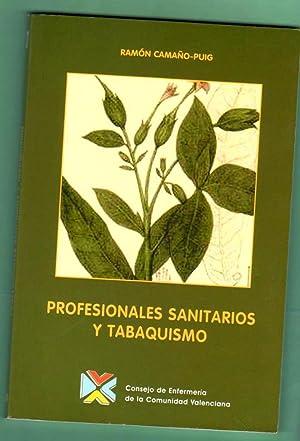 PROFESIONALES SANITARIOS Y TABAQUISMO. [Profesionales sanitarios y tabaquismo]: CAMAÑO-PUIG, Ramón ...